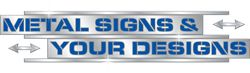 Metal Signs & Your Designs