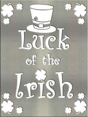 Metal Signs & Your Designs | Custom Metal Gifts in Riverside, CA | Luck of the Irish Sign