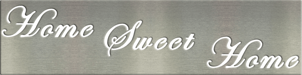Metal Signs & Your Designs | Custom Metal Gifts in Riverside, CA | Home Sweet Home Sign