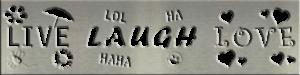 Metal Signs & Your Designs | Custom Metal Gifts in Riverside, CA | Live, Laugh, Love Sign